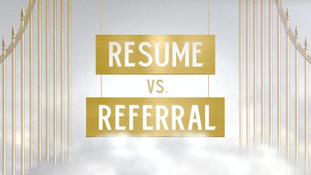 Resume vs. Referral