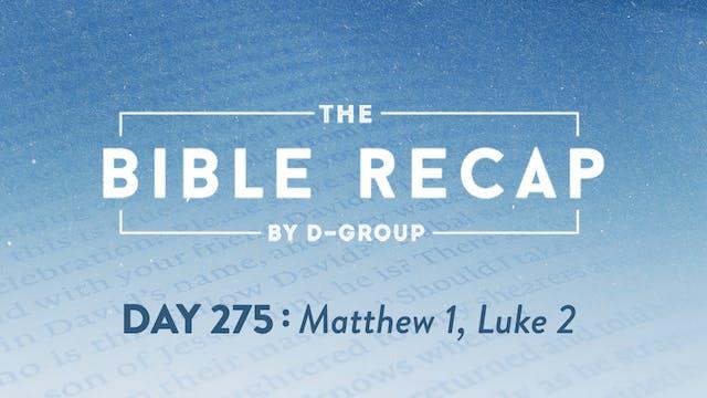 Day 275 (Matthew 1, Luke 2)