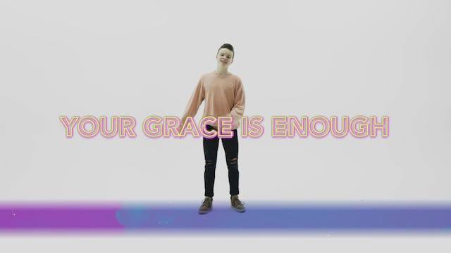 Your Grace Is Enough - Hand Motions