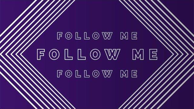 Follow Me (Matthew 16:24-25 ESV)