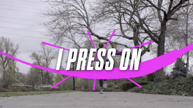 I Press On (Philippians 3:13-14)