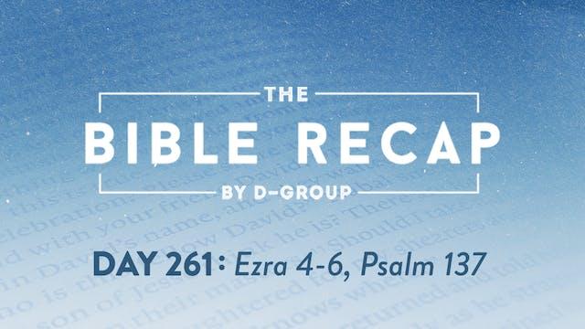 Day 261 (Ezra 4-6, Psalm 137)