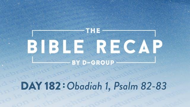 Day 182 (Obadiah 1, Psalm 82-83)