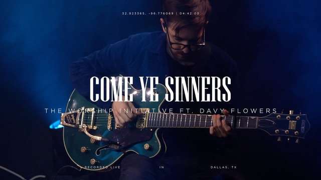 Come Ye Sinners (Live)