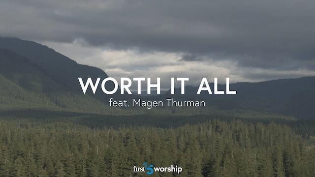 Worth It All