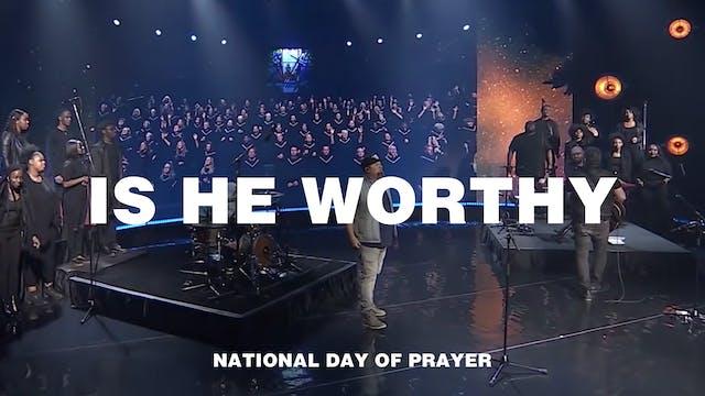 Is He Worthy