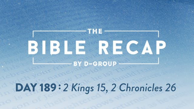 Day 189 (2 Kings 15, 2 Chronicles 26)