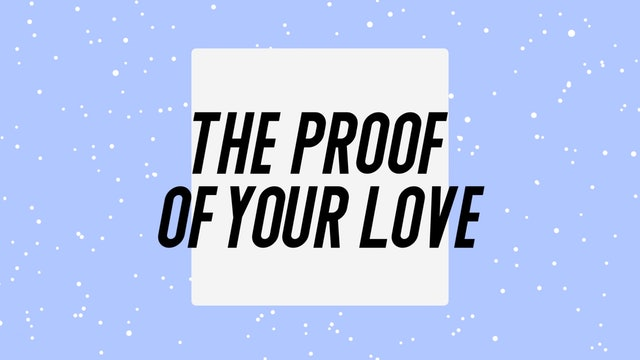 The Proof of Your Love