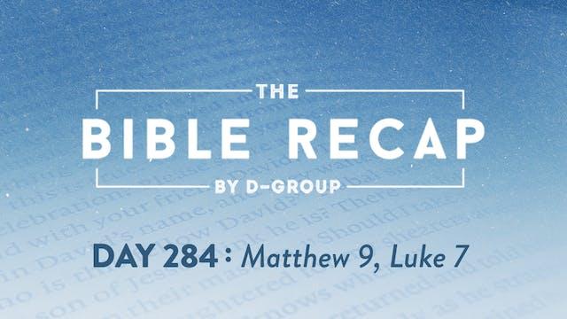 Day 284 (Matthew 9, Luke 7)