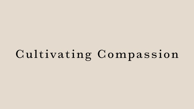 Cultivating Compassion by Juri Edwards