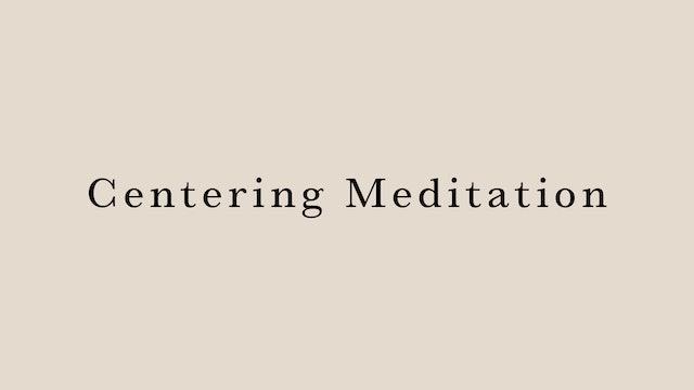 Centering Meditation by Juri Edwards