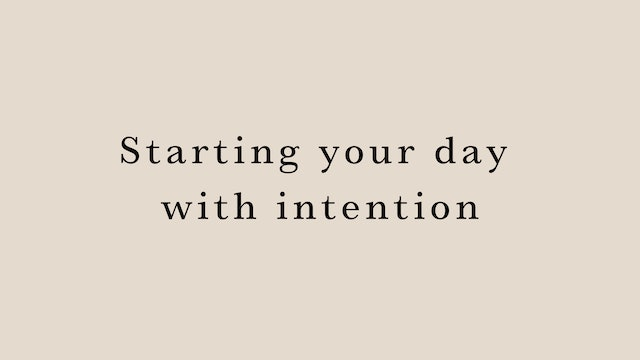Starting your day with intention by Hanako Tomita