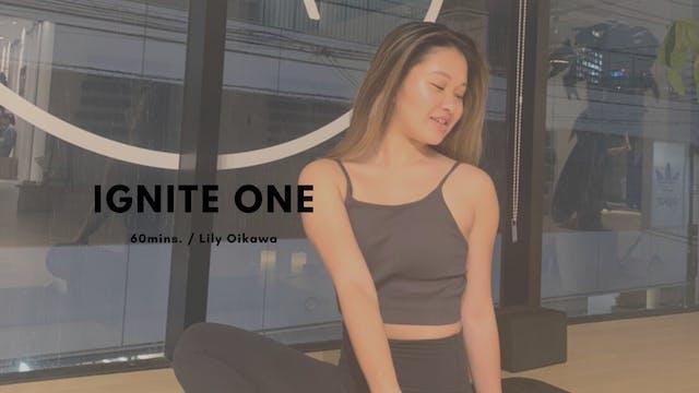 IGNITE ONE by Lily Oikawa - 60mins.