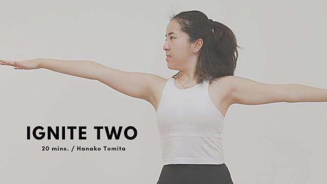 IGNITE TWO by Hanako Tomita - 20mins.