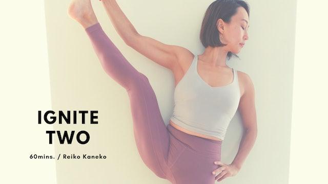 IGNITE TWO by Reiko Kaneko - 60mins.