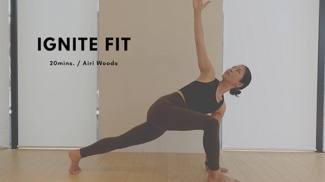 IGNITE FIT by Airi Woods - 20mins.
