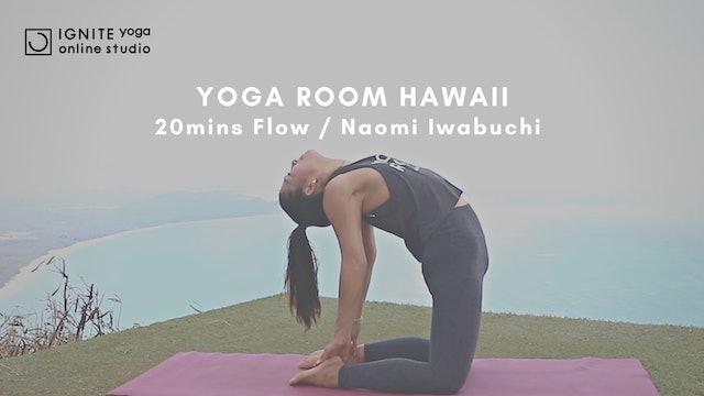 IGNITE YOGA HAWAII - 20mins Backbend Flow by Naomi Iwabuchi(YOGA ROOM HAWAII)