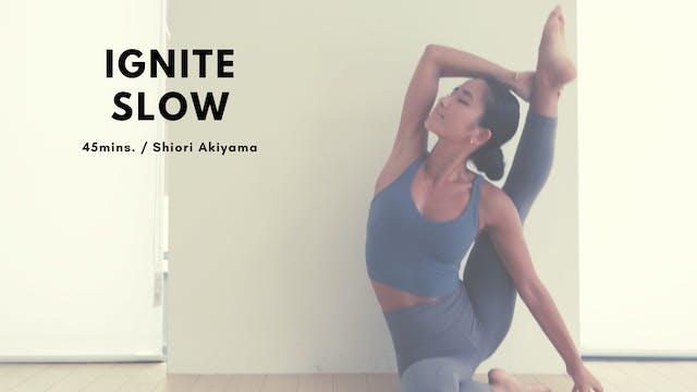 IGNITE SLOW by Shiori Akiyama