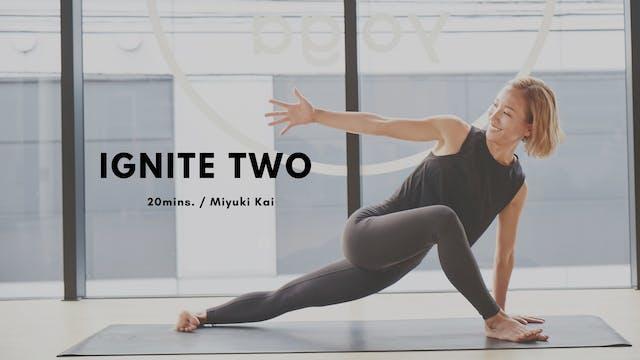 IGNITE TWO by Miyuki Kai - 20mins.