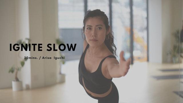 IGNITE SLOW by Arisa Iguchi - 20mins
