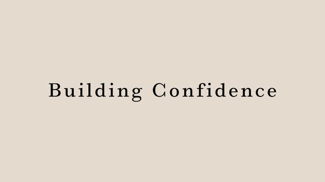 Building Confidence by Hanako Tomita