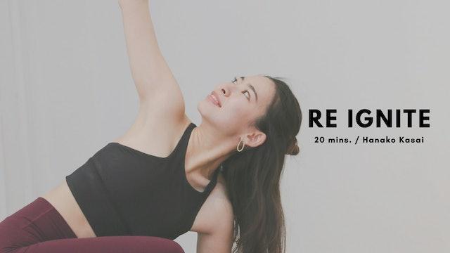 Re-IGNITE by Hanako Kasai 20mins.