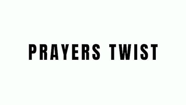 Prayers Twist Breakdown
