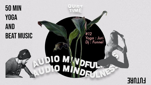 Audio Mindfulness Juri x Dj Funnel
