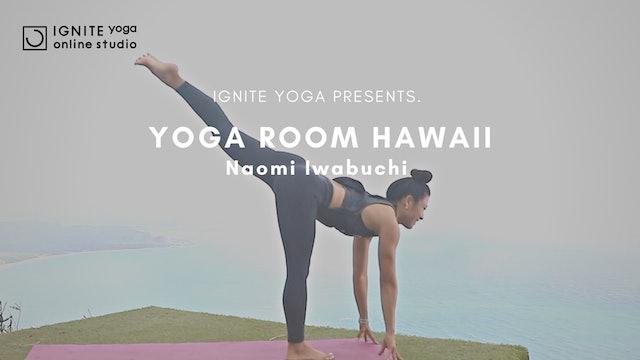 IGNITE YOGA HAWAII - 20mins FLOW by Naomi Iwabuchi(YOGA ROOM HAWAII)