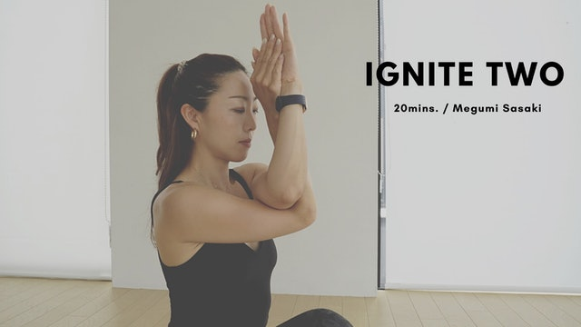 IGNITE TWO by Megumi Sasaki - 20mins.