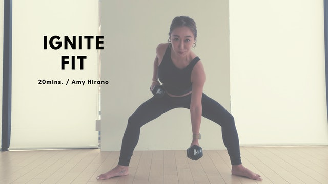 IGNITE FIT by Amy Hirano - 20mins.