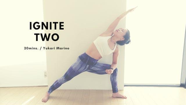 IGNITE TWO by Yukari Marino - 20mins.