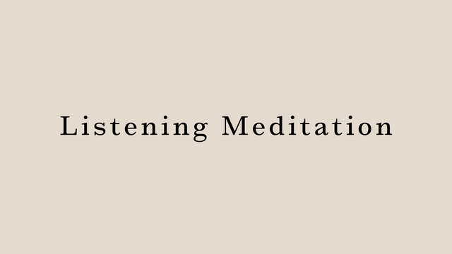 Listening Meditation by Juri Edwards