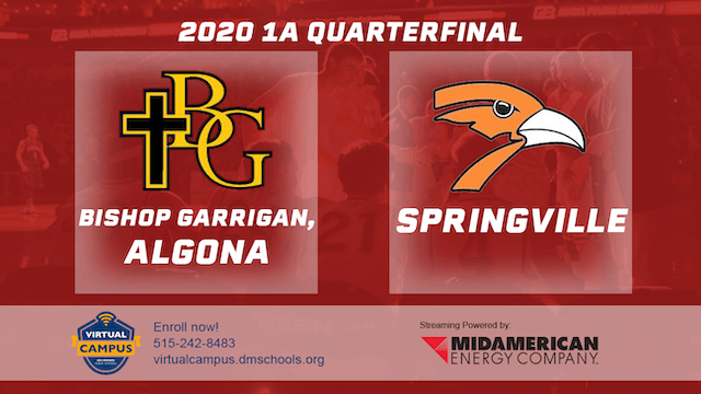 2020 Basketball 1A Quarterfinal - Bishop Garrigan vs. Springville 1:00 pm