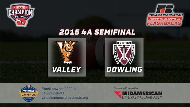 2015 Football 4A Semifinal - Dowling Catholic, WDM vs. Valley, WDM