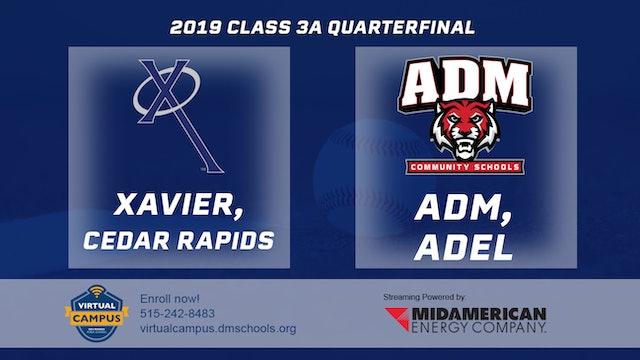 2019 Baseball 3A Quarterfinal - Xavier, Cedar Rapids vs. ADM, Adel