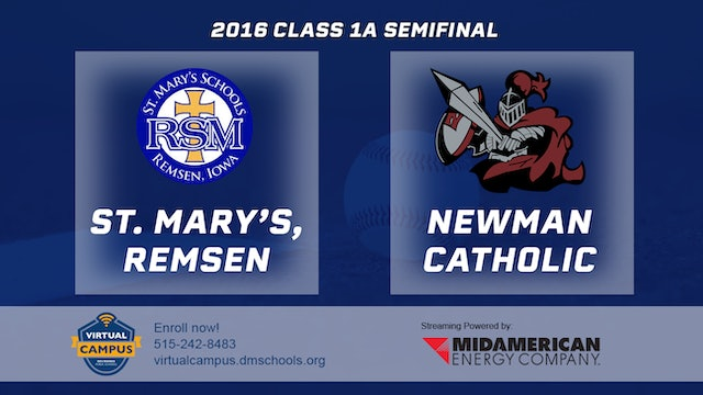 2016 Baseball 1A Semifinal - St. Mary's, Remsen vs. Newman Catholic, Mason CIty