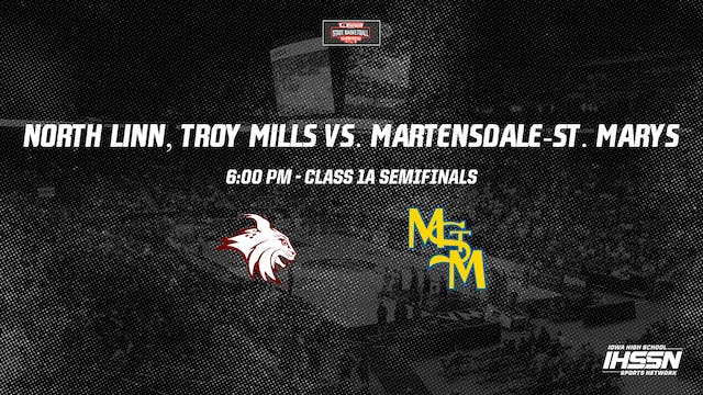 2021 1A Basketball Semifinals: North Linn, Troy Mill vs. Martensdale-St. Mary's