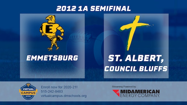 2012 Football 1A Semifinal - St. Albert, Council Bluffs vs. Emmetsburg