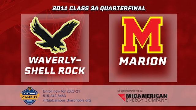 2011 Basketball 3A Quarterfinal - Waverly-Shell Rock vs. Marion