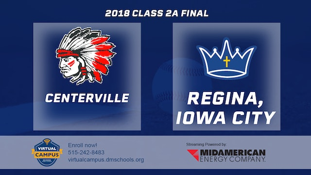 2018 Baseball 2A Championship - Centerville vs. Regina, Iowa City
