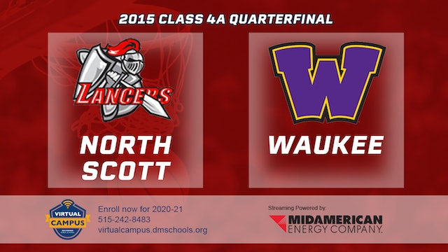 2015 Basketball Class 4A Quarterfinal North Scott, Eldridge vs. Waukee