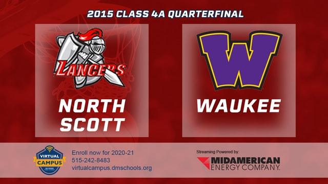 2015 4A Basketball Quarter Finals: North Scott, Eldridge vs. Waukee