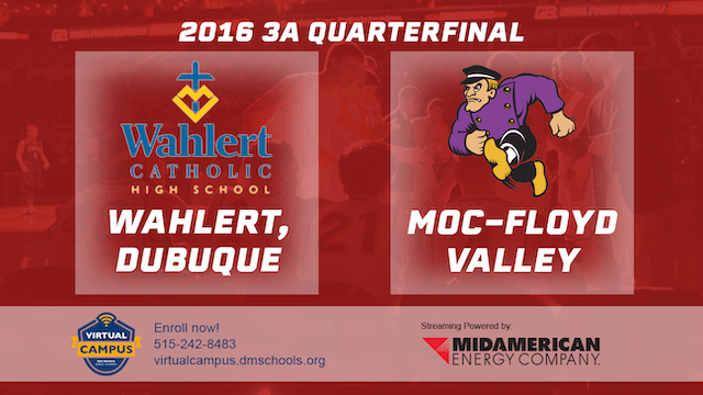 2016 Basketball 3A Quarterfinal Wahlert, Dubuque vs. MOC Floyd Valley