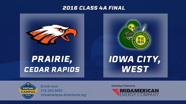 2016 Baseball 4A Final - Prairie, Cedar Rapids vs. Iowa City, West
