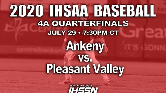 4A QF -  Ankeny vs. Pleasant Valley