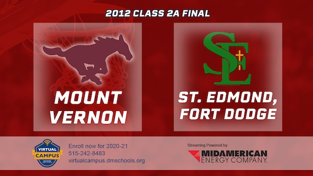 2012 Basketball 2A Championship - Mount Vernon vs. St. Edmond, Fort Dodge