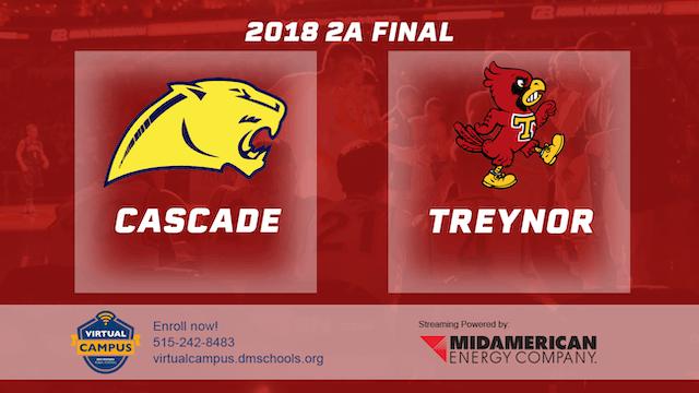 2018 Basketball Class 2A Championship (Cascade vs. Treynor)