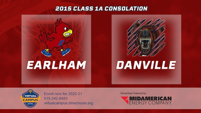 2015 Basketball Class 1A Consolation Earlham vs. Danville