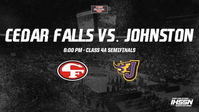 IHSAA 4A Basketball Semifinals: Cedar Falls vs. Johnston